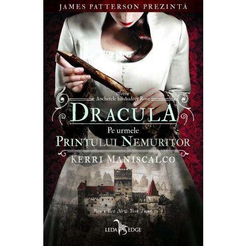 Anchetele lui Audrey Rose vol. 2 Dracula pe urmele Prințului Nemuritor