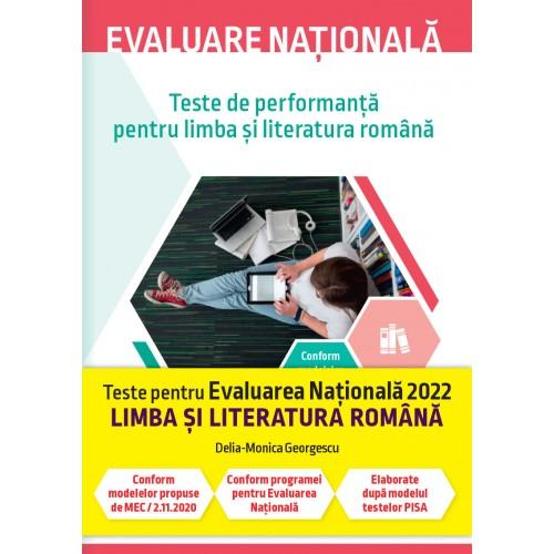 Evaluare nationala 2022. Teste de performanta pentru limba si literatura romana