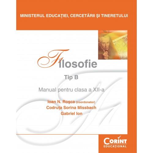 Filosofie Tip B - Manual pentru clasa a XII-a