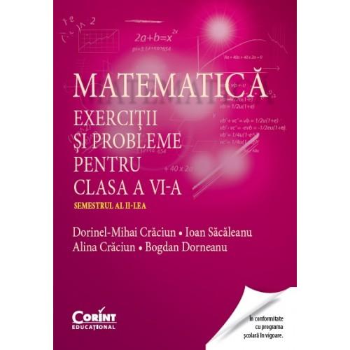 Matematică. Exerciţii şi probleme pentru clasa a VI-a. Semestrul al II-lea