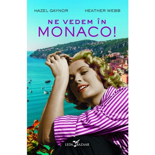 Ne vedem în Monaco!