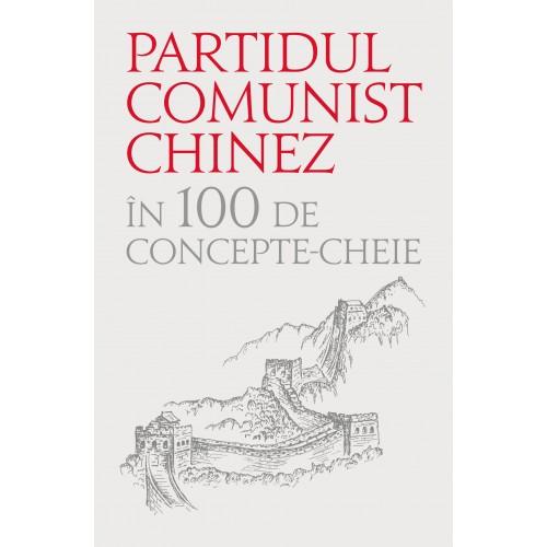 Partidul comunist chinez în 100 de concepte cheie
