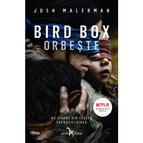 Bird Box. Orbește