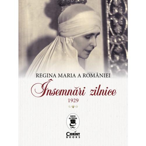 Regina Maria a Romaniei. Insemnari zilnice, 1929