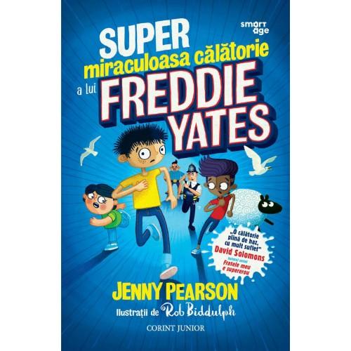 Super-miraculoasa calatorie a lui Freddie Yates
