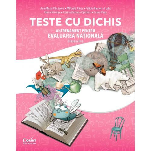 TESTE CU DICHIS. Antrenament pentru EVALUAREA NAȚIONALĂ – Clasa a II-a