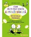 Cum_sa-ti_faci_viata_extraordinara_in_scoala_primara_2.jpg