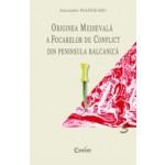 ORIGINEA MEDIEVALA A FOCARELOR DE CONFLICT