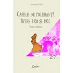 CASELE DE TOLERANTA INTRE 1830 si 1930