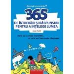 365 de întrebări şi răspunsuri pentru a înţelege lumea