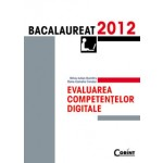 EVALUAREA COMPETENTELOR DIGITALE. BACALAUREAT 2012