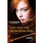 Caderea (Cele noua vietii ale lui Chloe King, vol. 1)