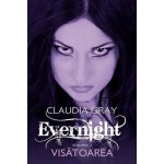 Visatoarea (Evernight, vol. 2)