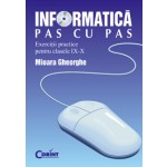 INFORMATICA PAS CU PAS (cls. IX-X)