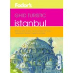 GHID TURISTIC FODOR`S - ISTANBUL