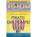 PIRATII DIN POMPEI. #3 MISTERELE ROMANE