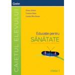 EDUCATIE PT. SANATATE - caietul elevului cls. I
