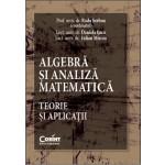 Algebră şi analiză matematică. Teorie şi aplicaţii