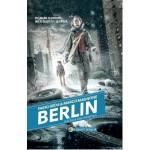 BERLIN. Bătălia din Gropius (vol.3 din seria BERLIN)