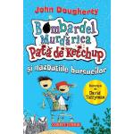 Pată de ketchup şi năzbâtiile bursucilor (BOMBARDEL ŞI MURDĂRICA, vol. 1)