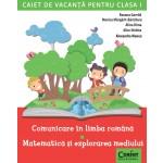 Caiet de vacanţă pentru clasa I. Comunicare în limba română / Matematică şi explorarea mediului