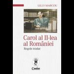 Carol al II-lea al României. Regele tradat