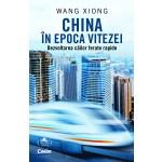 China în epoca vitezei. Dezvoltarea căilor ferate rapide