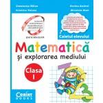 Matematică și explorarea mediului. Caietul elevului pentru clasa I
