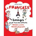 Le Français en images pour tous les enfants. Primele cuvinte. Primele propozitii