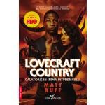 Lovecraft Country. Călătorie în inima întunericului