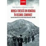 Munca forțată în România în regimul comunist