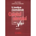 LIMBA ROMANA / GRAMATICA Caietul elevului VII